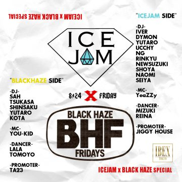 ICEJAM × BLACK HAZE 8/24 FRIDAY
