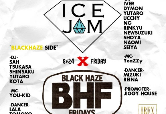 ICEJAM × BLACK HAZE 8/24 FRIDAY