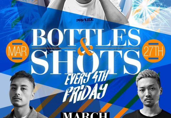 """BOTTLES & SHOTS"" Every 4th Fridays!!"